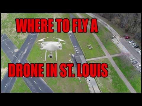 WHERE TO FLY A DRONE IN ST. LOUIS