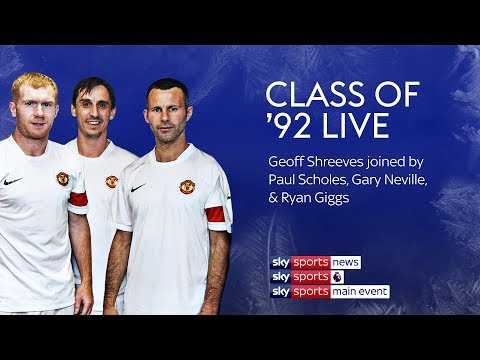 Class of '92 | Live with Gary Neville, Paul Scholes and Ryan Giggs!