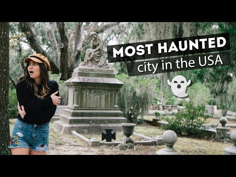 the MOST HAUNTED city in AMERICA... | Savannah, Georgia