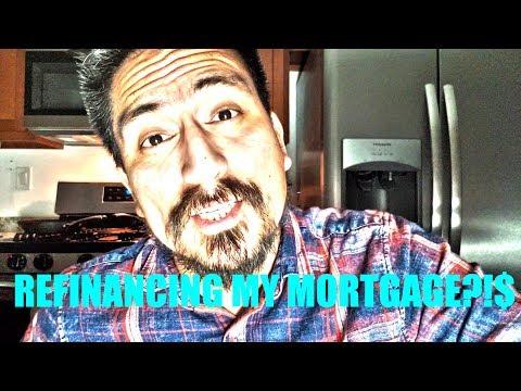 REFINANCING MY MORTGAGE?