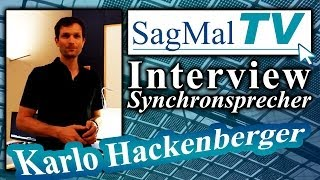 SagMalTV // Interview: Synchronsprecher Karlo Hackenberger