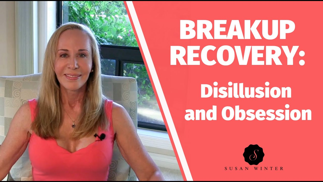 Breakup Recovery: Disillusion and Obsession @Susan Winter