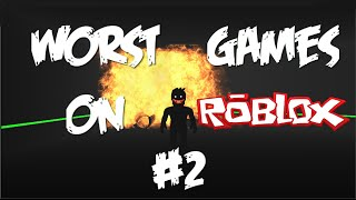 Worst Games On Roblox #2
