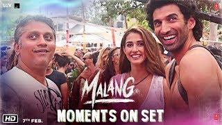 Malang - Behind the Scene | Aditya Roy Kapur, Disha Patani, Anil K, Kunal K | Ved Sharma | Mohit S