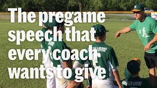 The Little League pregame speech to end all baseball speeches