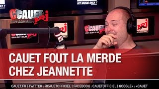 Cauet fout la merde chez Jeannette - C'Cauet sur NRJ