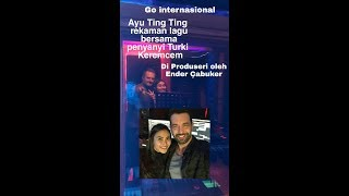 Keseruan Ayu Ting Ting Di Turkey Take Vocal Bersama Musisi Turkey Keremcem Produser Ender çabuker MP3