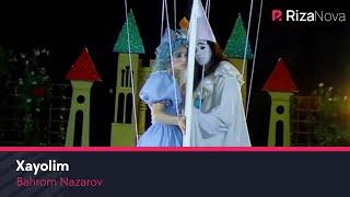 Bahrom Nazarov - Xayolim | Бахром Назаров - Хаёлим