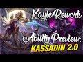 Kassadin 2.0! Kayle Rework Ability Preview! [League of Legends]