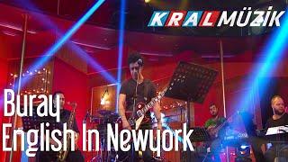 Kral POP Akustik- Buray - Englishman In New York