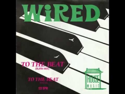Wired - To The Beat Of The Drum (Burn Mix)