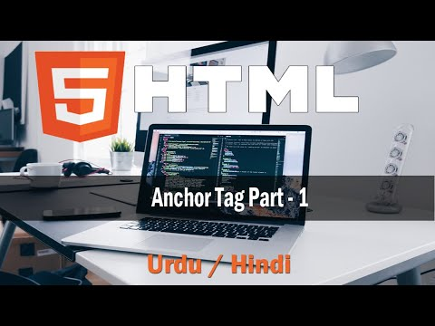 Anchor Tag (a Tag) Part 1 | External Page Linking  - Html 5 Tutorial In Hindi - Urdu |(#10)