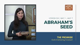 Lesson 6 | Abraham's Seed (Qtr. 2, 2021)
