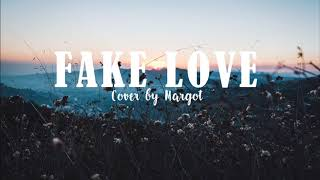 BTS - Fake Love (Acoustic english cover by Margot)