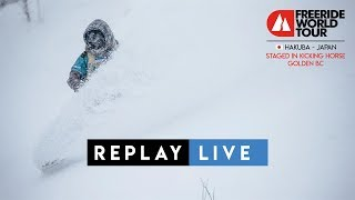Replay Live - FWT18 Hakuba Japan staged in Kicking Horse Golden BC Canada