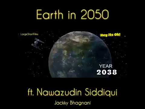 Earth in 2050 || THE FUTURE FILM || Ft. Nawazudin Siddiqui || Jacky Bhagnani || 2017