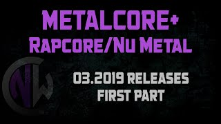 Metalcore mix + Nu Metal/Rapcore [03.2019 releases part 1]