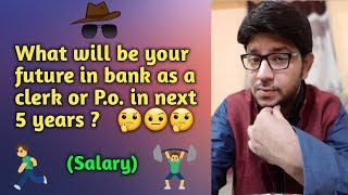 What to expect salary of bank Po / Clerk after 5 years | bipartite settlement benefits | Increment