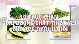 THỰC PHẨM CẦN THIẾT CHO BÉ DƯỚI 1 TUỔI  nhu the nao