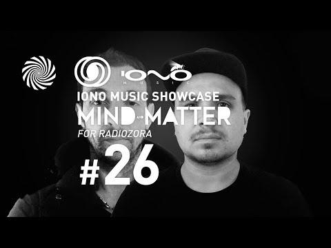 Iono Music Showcase Vol. 26  | Mind & Matter for Radiozora