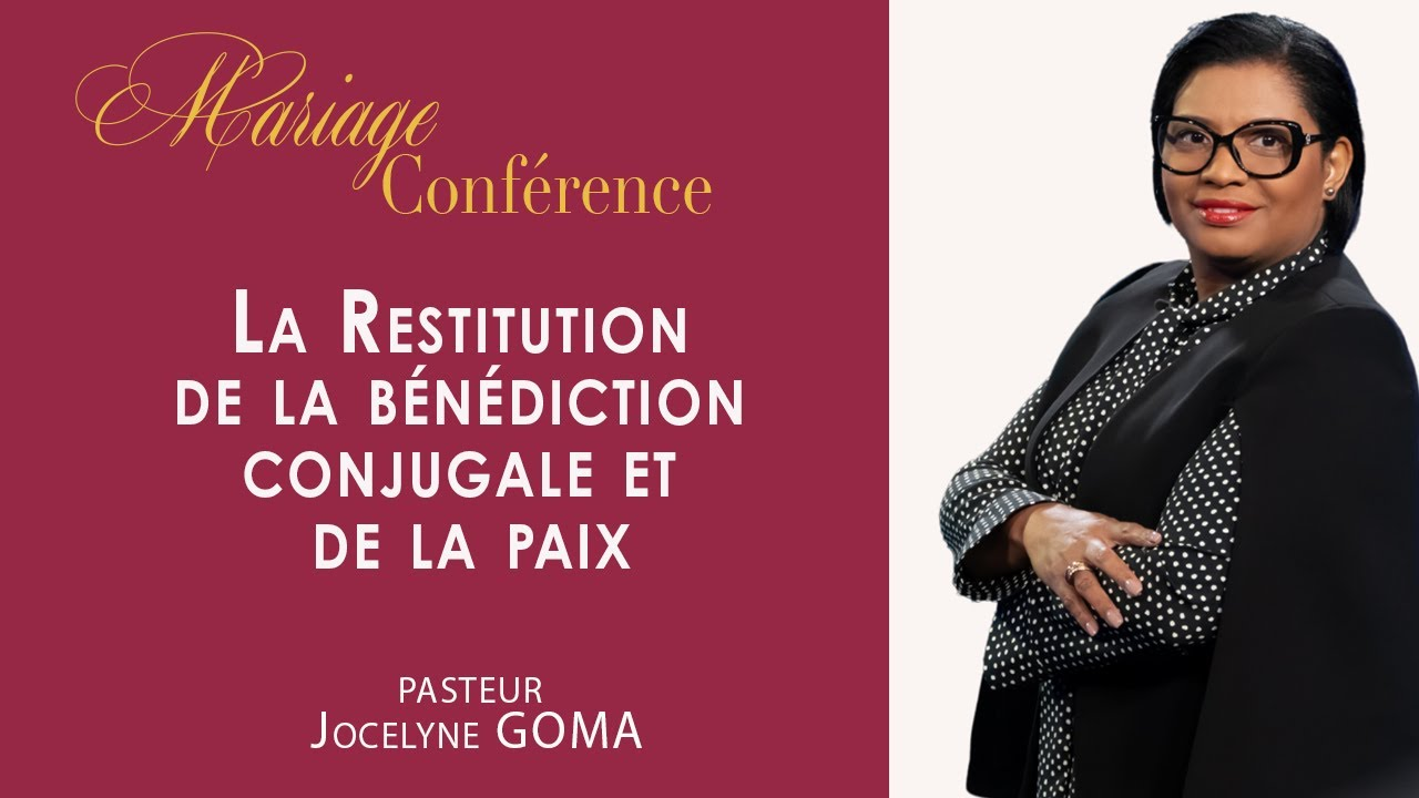 Mariage conférence : La Restitution de la bénédiction conjugale et de la paix | Pst. Jocelyne Goma