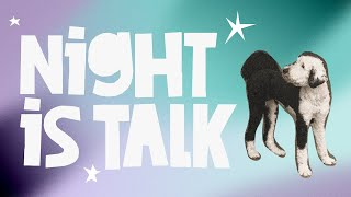 Night Is Talk | WhatAboutBunny