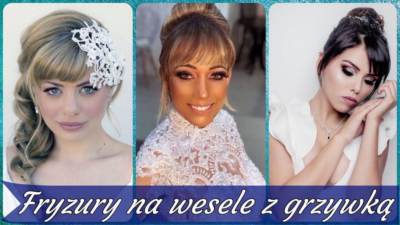 Top 20 Najlepszy Fryzury Na Wesele Z Grzywką 2019