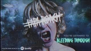 Papa Roach - Bleeding Through (Official Audio)