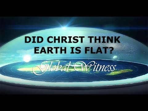 DID CHRIST BELIEVE IN A FLAT EARTH AND IS CHRIST A SON OF DAVID?