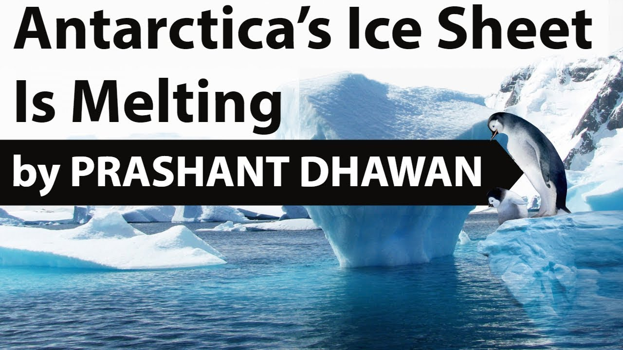 Antarctic Ice Loss has Tripled - Implications on India and the World - Current Affairs 2018
