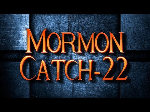 Mormon Catch-22