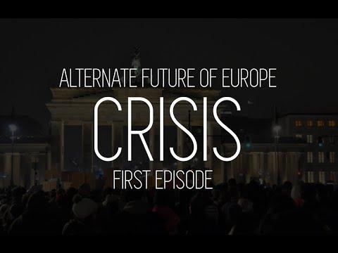 Alternate Future of Europe: First Episode ~ Crisis