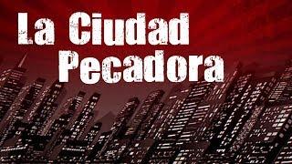 La Ciudad Pecadora 5/25/2019