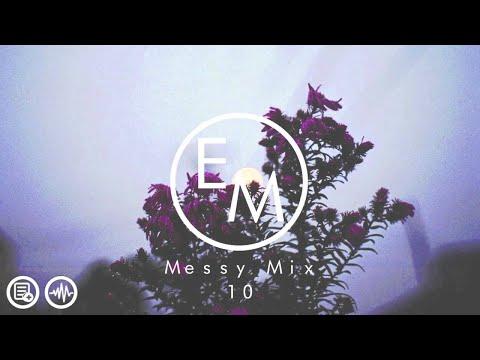 Eton Messy // Messy Mix 10 [Garage, R&B, House, Chilled]