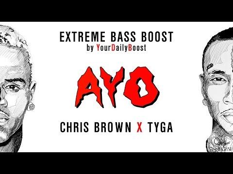 Chris Brown & Tyga  Ayo Extreme Bass Boost
