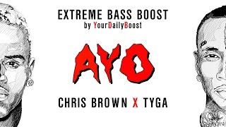 Chris Brown & Tyga - Ayo [Extreme Bass Boost]