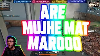 MUJHE MAT MAROO | CARRYMINATI | PUBG MOBILE HIGHLIGHTS