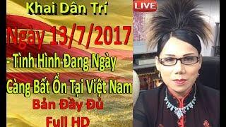 Khai Dân Trí - Lisa Phạm Ngày 13/7/2017 : Tình Hình Đang Ngày Càng ...