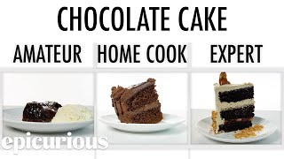 4 Levels of Chocolate Cake: Amateur to Food Scientist | Epicurious