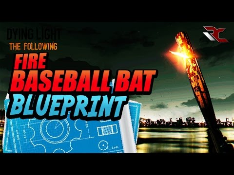 Dying light the following fire baseball bat blueprint malvernweather Images