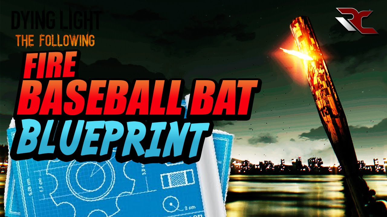 Dying light the following fire baseball bat blueprint best dying light the following fire baseball bat blueprint best blueprints malvernweather Images