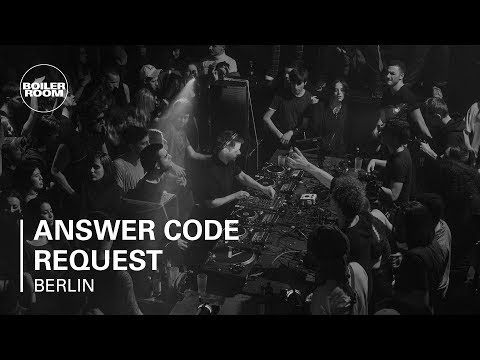 Answer Code Request Boiler Room Berlin DJ set