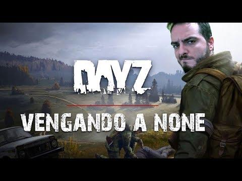 VENGANDO A NONE | DAYZ 1.0