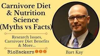 Bart Kay on Carnivore Diet & Nutrition Science (Facts vs Myths)