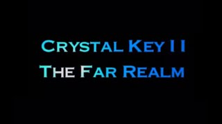 CRYSTAL KEY II : THE FAR REALM  /  EVANY :  KEY TO A DISTANT LAND  -  Debut Trailer