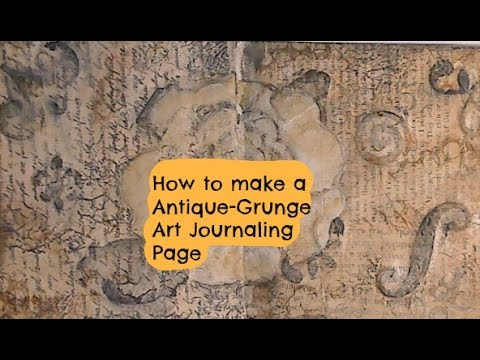 How to Make a Antique Grunge Art Journal Page
