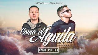 Jaydan ft. Alex Zurdo - Como El Águila | Video de Letras | Nuevo 2015