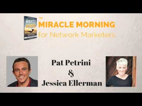Pat Petrini & Jessica Ellerman   The Miracle Morning for Network Marketers Interview Series