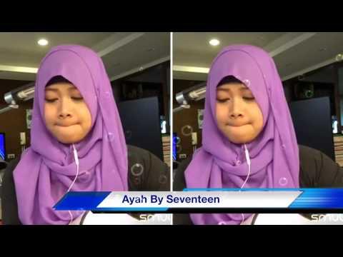 Marya Isma nyanyi Lagu AYAH By Seventeen