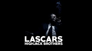 HIGHJACK BROTHERS - LASCARS [Clip Officiel]